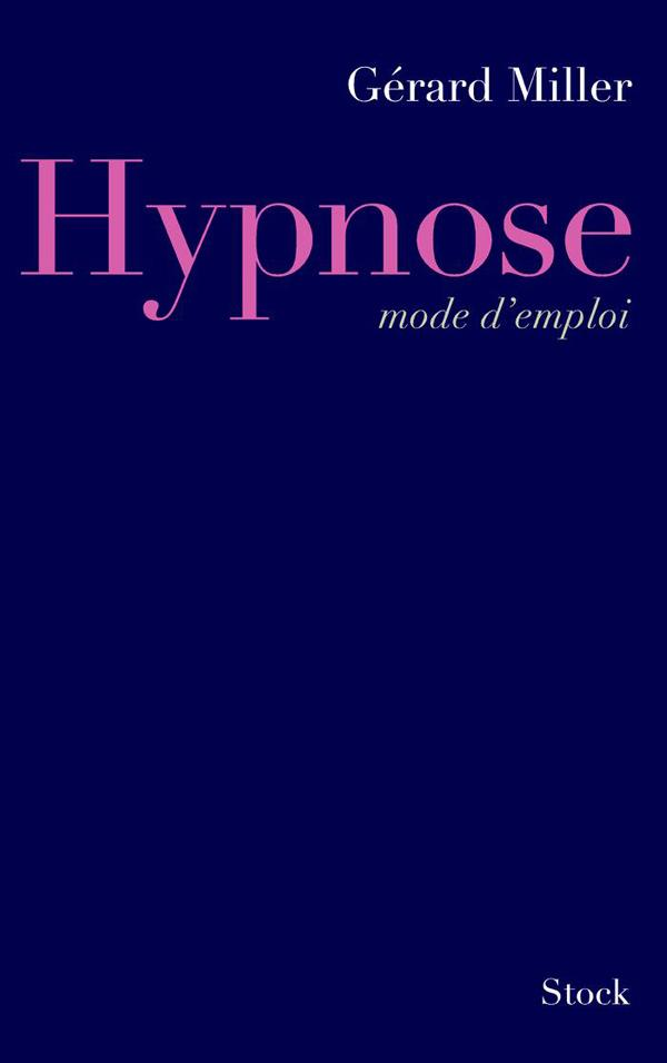 Hypnose mode d'emploi