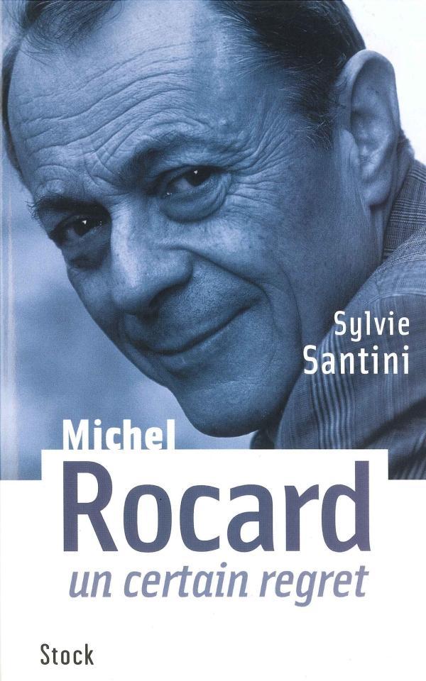 Michel Rocard, un certain regret