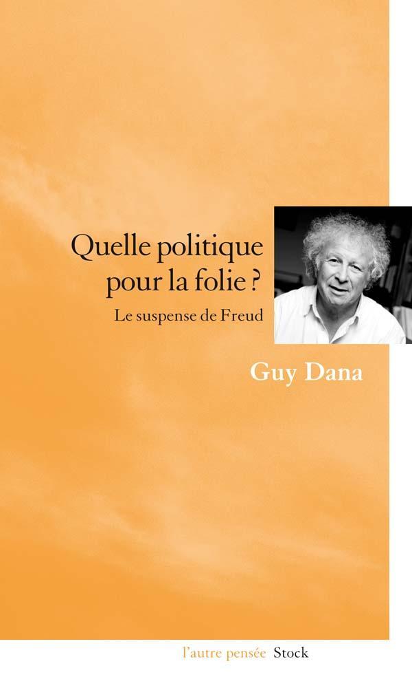 QUELLE POLITIQUE POUR LA FOLIE ?