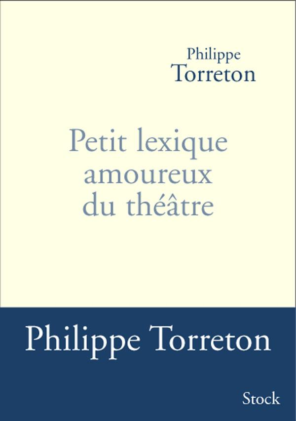 Petit lexique amoureux du théâtre
