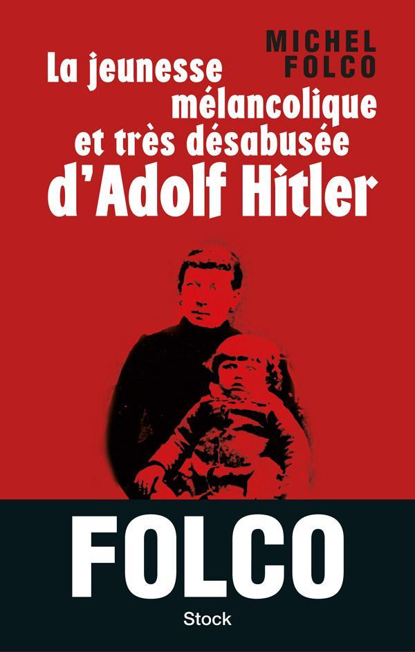 La jeunesse mélancolique et très désabusée d'Adolf Hitler