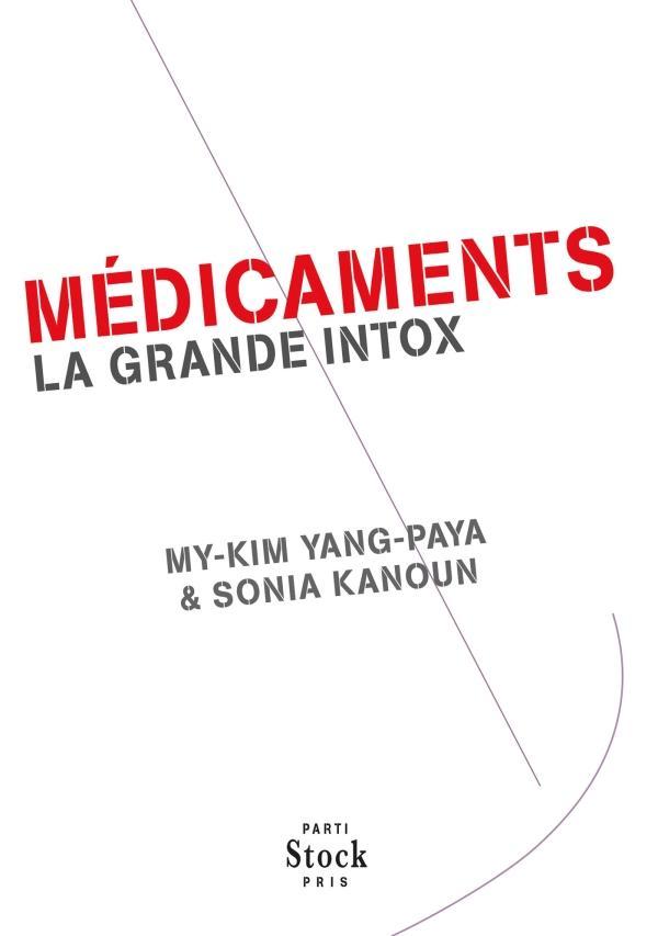MEDICAMENTS, LA GRANDE INTOX