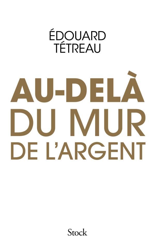 AU-DELA DU MUR DE L ARGENT
