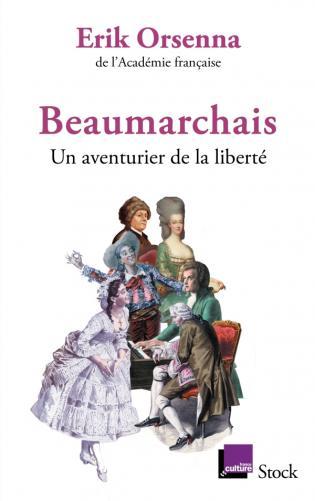 Beaumarchais, un aventurier de la liberté
