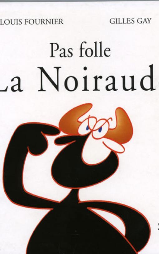 PAS FOLLE LA NOIRAUDE