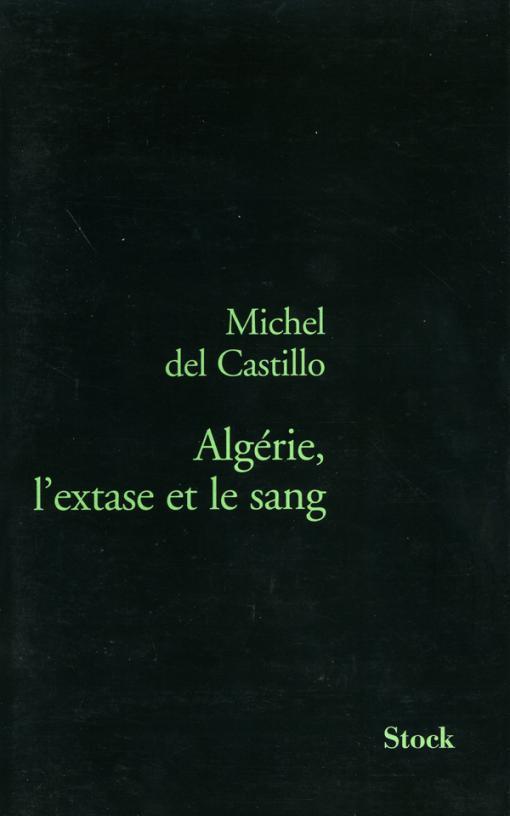 Algérie, l'extase et le sang