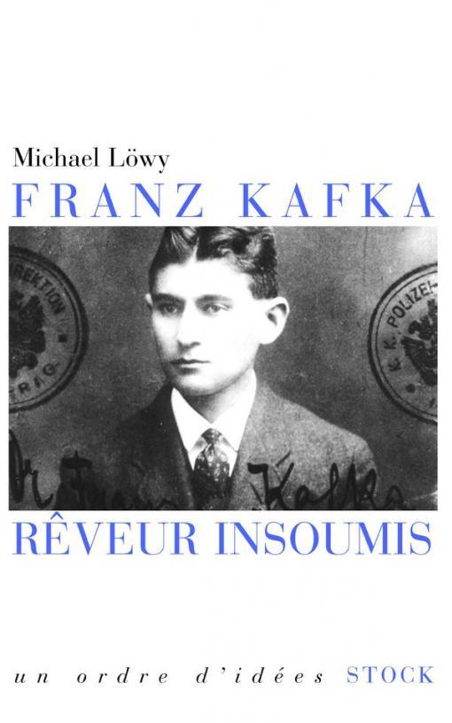 Franz Kafka, rêveur insoumis