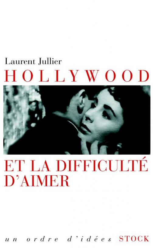 Hollywood et la difficulté d'aimer