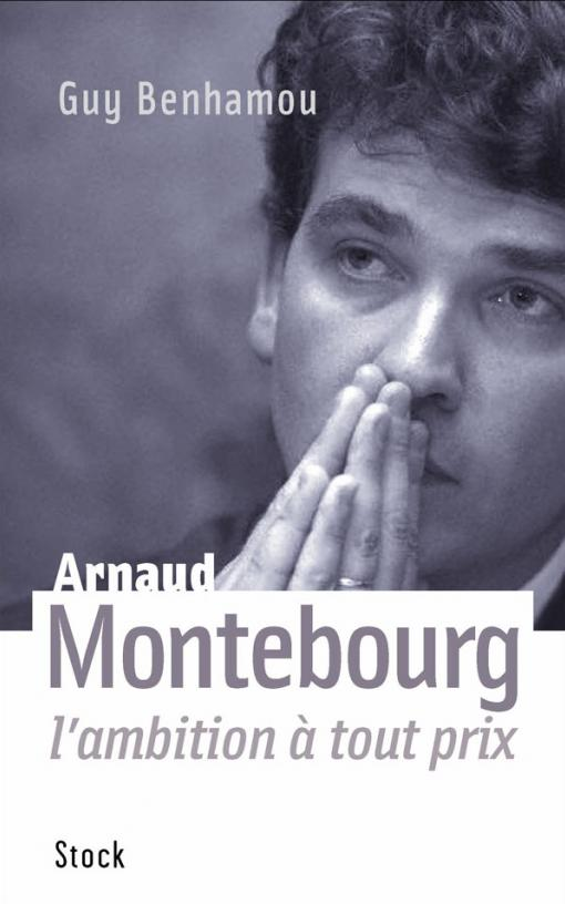 Arnaud Montebourg, l'ambition à tout prix