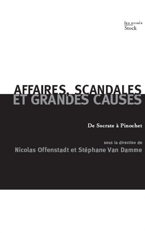 Affaires, scandales et grandes causes.