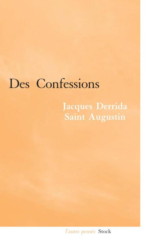 Derrida-Saint Augustin : des confessions