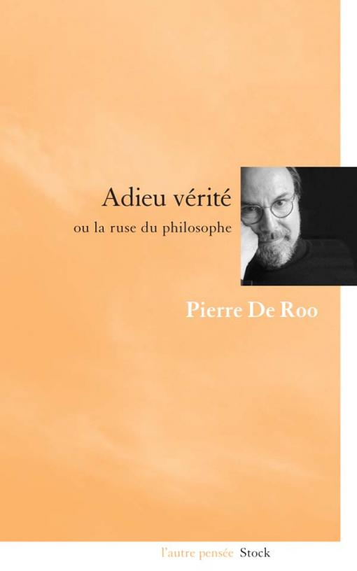 Adieu vérité ou la ruse du philosophe