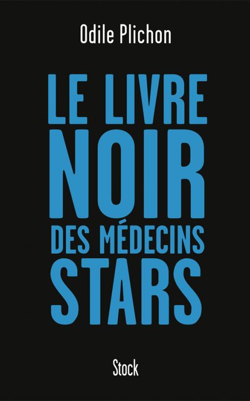 LE LIVRE NOIR DES MEDECINS STARS