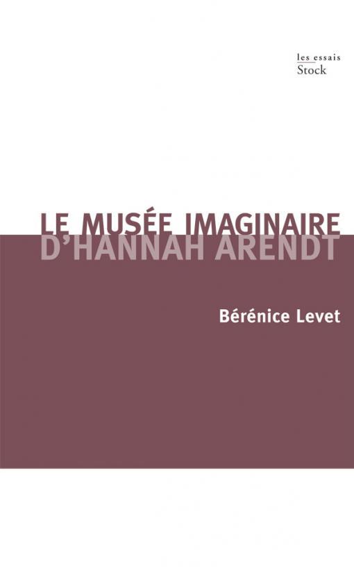 LE MUSEE IMAGINAIRE D'HANNAH ARENDT