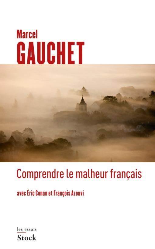 COMPRENDRE LE MALHEUR FRANCAIS