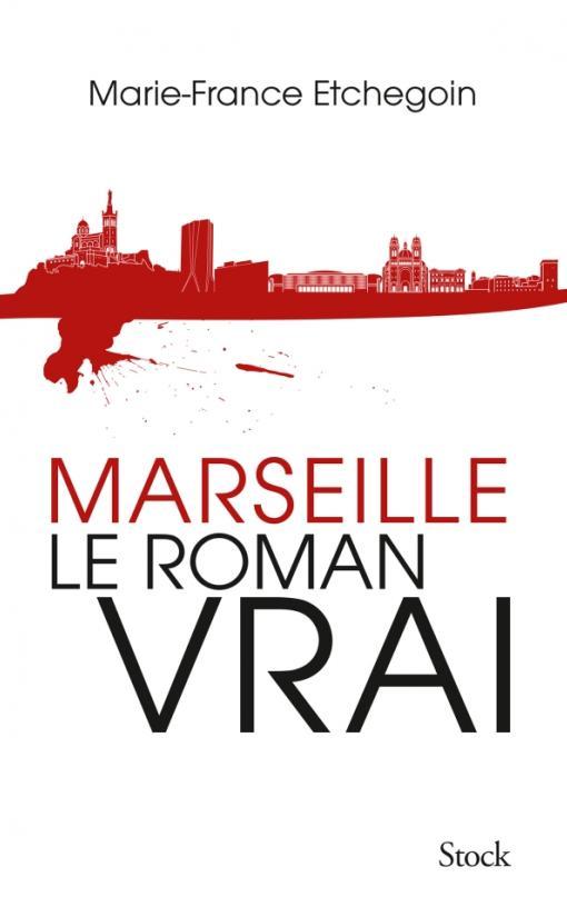 Marseille, le roman vrai