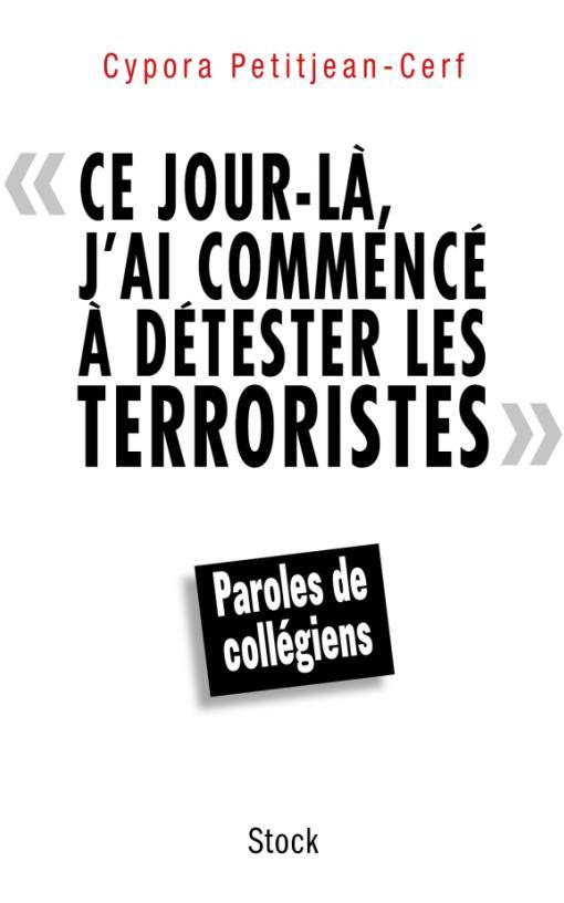 CE JOUR LA J AI COMMENCE A DETESTER TERRORIST