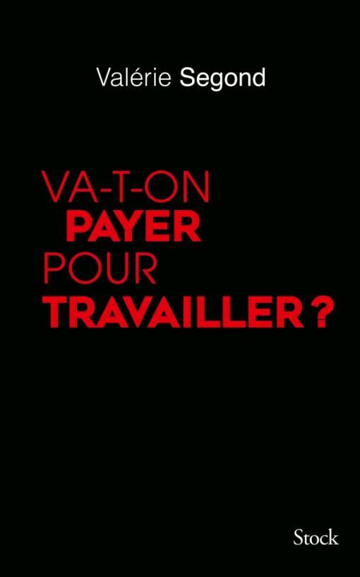 VA-T-ON PAYER POUR TRAVAILLER