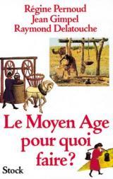 Le Moyen-Age, pour quoi faire ?