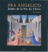 Fra Angelico - Scènes de la Vie du Christ