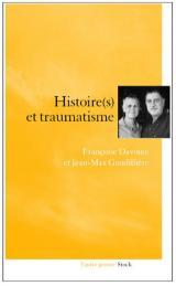 Histoire et trauma La folie des guerres