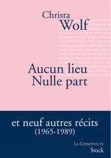 Aucun lieu Nulle part et neuf autres récits (1965-1989)