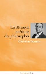 La déraison poétique des philosophes