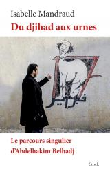 DU DJIHAD AUX URNES LE PARCOURS D'A.BELHADJ