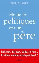MEME LES POLITIQUES ONT UN PERE