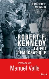 ROBERT F KENNEDY LA FOI DEMOCRATIQUE