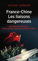 France Chine, les liaisons dangereuses